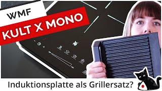 Grillersatz? WMF Kult X Mono Induktionskochfeld im Test