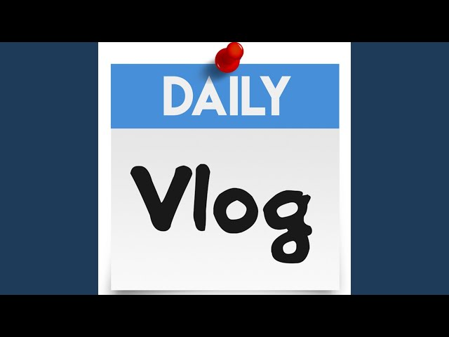 Daily Vlog