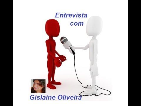Entrevista com Gislaine Oliveira
