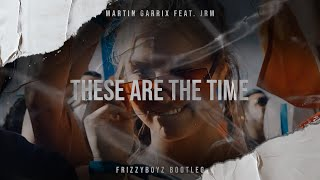 Martin Garrix Feat. JRM   These Are The Times (Frizzyboyz Bootleg) Official Videclip HQ
