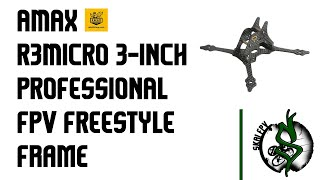 AMAXinno R3MICRO 3-INCH PROFESSIONAL FPV RACING DROHNE FRAME AMAXINNO