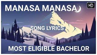 Manasa Manasa Song Lyrics|Most Eligible Bachelor|Singer: Sid Sriram|