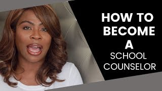 HOW TO BECOME A SCHOOL COUNSELOR In 2019 | SHERLEY MAXINE