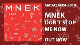 MNEK - Don't Stop Me Now