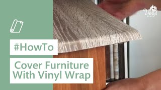 Vinyl Home - How To Cover Furniture With Vinyl Wrap