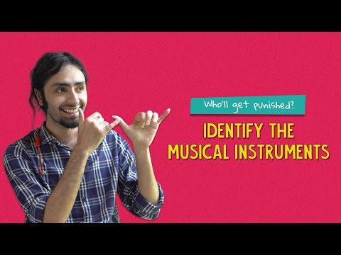 Loser Gets Pain: Can You Identify These Musical Instruments By Sound?   Ok Tested