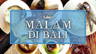 Nikmati Kelezatan 7 Kuliner Malam di Bali Ini, Ada Menu Sop Ikan yang Legendaris