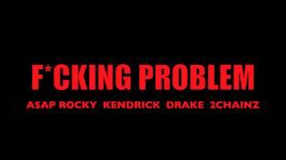 A$AP Rocky - Fucking Problem ft. 2 Chainz, Drake, & Kendrick Lamar [HQ]
