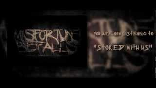 """Misfortune Befalls """"Stoked With Us"""""""