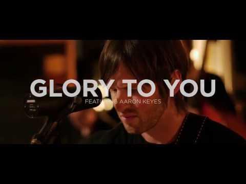 Glory To You