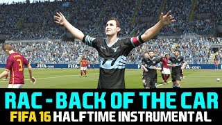 [FIFA16] Halftime Instrumental: RAC   Back Of The Car