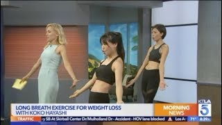 Long Breath Exercise for Weight Loss at KTLA 082317 by Koko Hayashi at Skin Fit Gym