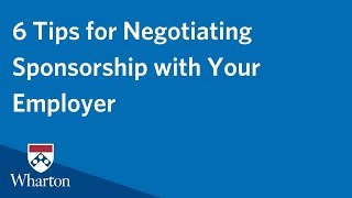 6 Tips for Negotiating Sponsorship with Your Employer