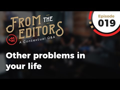 From The Editors | Episode 19