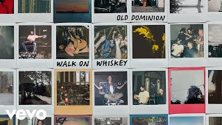 Old Dominion Walk On Whiskey