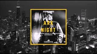 AVSTIN JAMES - Ark Night (Chance The Rapper X Zookeepers & Shipwrek)