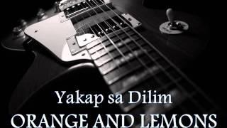 ORANGE AND LEMONS - Yakap Sa Dilim [HQ AUDIO]
