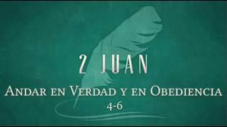 Andar en Verdad y en Obediencia | 2 Juan 4-6