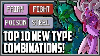 Top 10 NEW Type Combinations for Pokemon Sword and Shield!