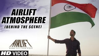Airlift - Behind The Scene - Video