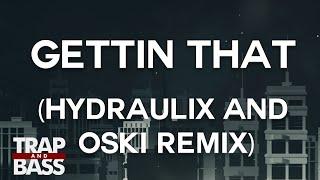 Dirty Audio & Rickyxsan - Gettin' That (Hydraulix and Oski Remix)