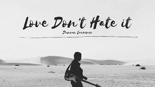 Duncan Laurence   Love Don't Hate It (Lyrics)