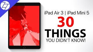 iPad Air 3 & iPad Mini 5 - 30 Things You Didn't Know