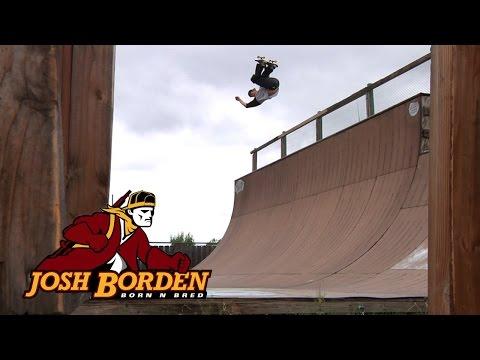 Josh Borden's Born-N-Bred Part