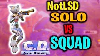 NotLSD Solo Vs Squad Highlights #2 | Creative Destruction | I'm a bot :(