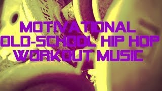 (2013) Motivational Old-School Hip Hop Workout Music
