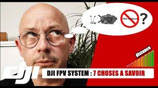✔️ DJI FPV SYSTEM : 7 choses à savoir dont personne ne vous parle ! ????