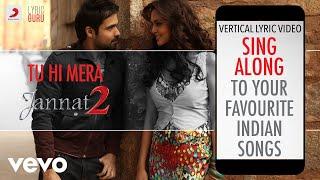 Tu Hi Mera - Jannat 2|Official Bollywood Lyrics   - YouTube