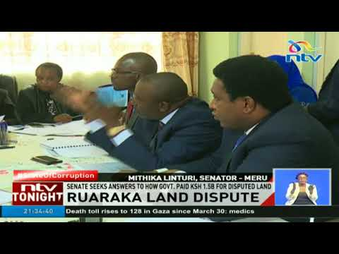 Senate seeks answers to how government paid Ksh 1.5B for disputed land in Ruaraka