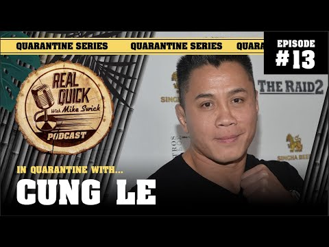 In Quarantine with… EP #13 – Cung Le – Real Quick with Mike Swick Podcast