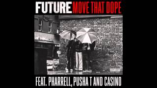 Future - 'Move That Dope' (Radio Edit) ft. Pharrell & Pusha T 'Official'