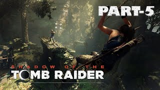 SHADOW OF THE TOMB RAIDER Gameplay Walkthrough Part 5 FULL GAME [1080p HD 60FPS PC] - No Commentary