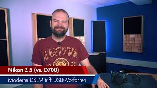Nikon Z 5 | Moderne DSLM im Test & Vergleich zur Nikon D700 [Deutsch; Lesertest]