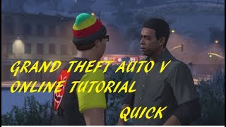 how to complete the 'GTA V: online' tutorial quick