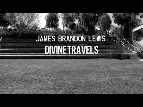 JAMES BRANDON LEWIS DIVINE TRAVELS-YouTube sharing.mov