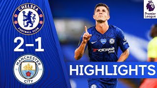 Chelsea 2-1 Manchester City | Pulisic & Willian Seal Dramatic Victory | Premier League Highlights