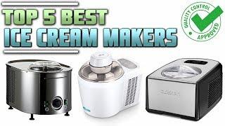 Best Ice Cream Maker | Top 5 Best Ice Cream Makers | Reviews 2019