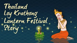 Thailand Loy Krathong Lantern Festival Story And How People Celebrate It
