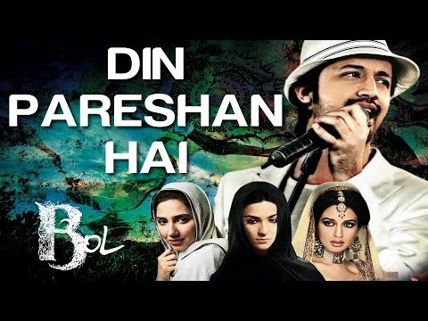 Download Din Pareshan Hai - Bol | Atif Aslam & Humaima Malick | Sajjad Ali & Suman HD Mp4 3GP Video and MP3