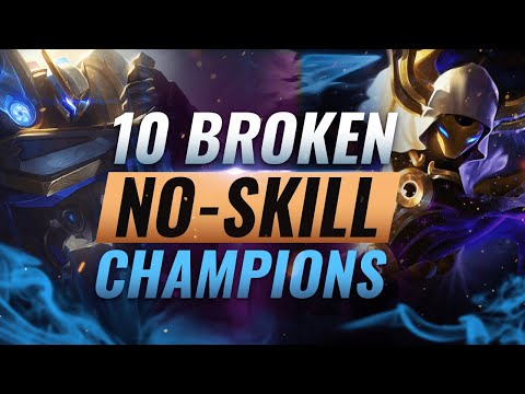 10 INSANELY STRONG Champions Who Require NO SKILL To Climb - League of Legends Season 10