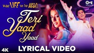 Teri Yaad Yaad Lyrical - Vaah! Life Ho Toh Aisi   - YouTube