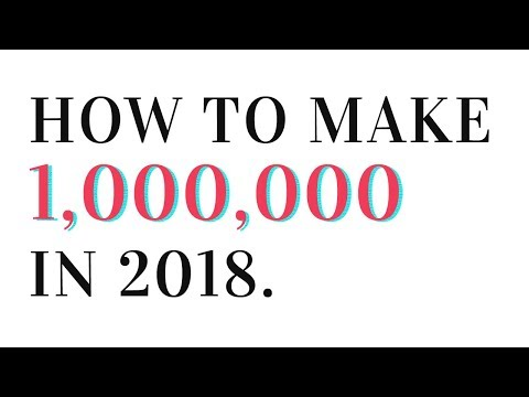 How To Make $1,000,000 In 2018