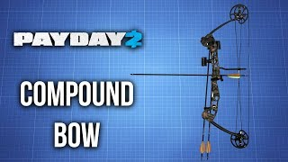 [Payday 2] Compound Bow