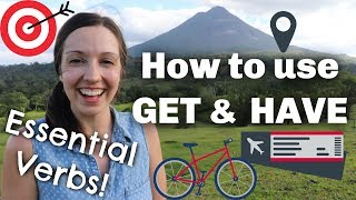 How to use GET and HAVE: Describe your vacation in advanced English