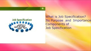 What is Job Specification, Its purpose & importance