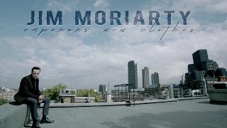 Jim Moriarty [Emperor´s new clothes]